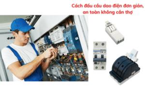 cách đấu cầo điện an toàn hiệu quả