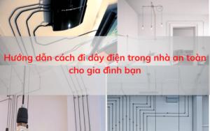 cách đi dây điện an toàn cho bạn